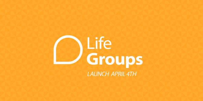 Life Group Launch